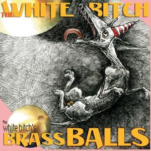 White Bitch's Brass Balls
