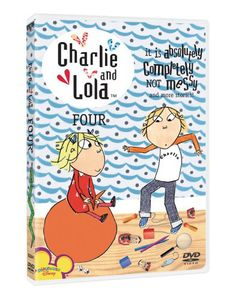 Charlie and Lola: Volume 4: It Is Absolutely Completely Not Messy and More Stories!