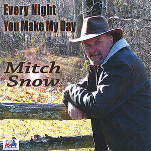 Snow, Mitch : Every Night You Make My Day