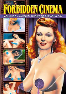 Forbidden Cinema 3: Naughty Nudies of 40s & 50s