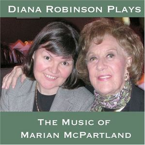 Diana Robinson Plays the Music of Marian McPartlan