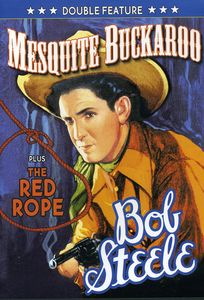 Bob Steele Double Featture: Mesquiete Buckaroo/ The Red Rope