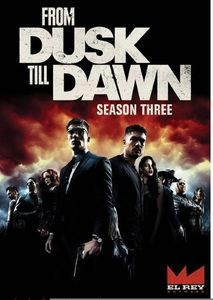 From Dusk Till Dawn: Season Three