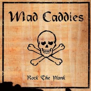 Mad Caddies : Rock the Plank