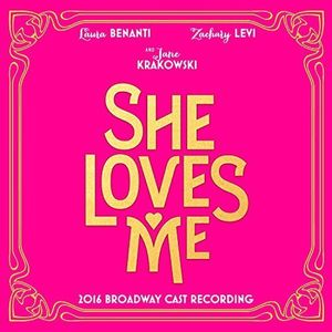 She Loves Me  2016 Broadway Cast