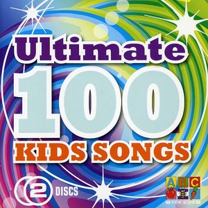 Ultimate 100 Best Kids Songs Ever [Import]