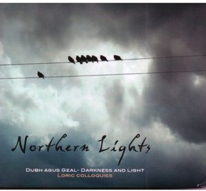 Dubh Agus Geal-Darkness & Light-Loric Colloquies