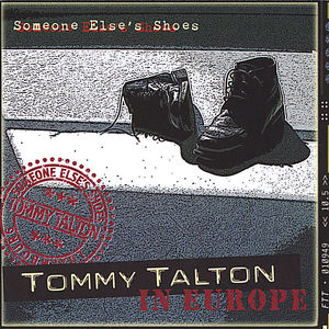Tommy Talton in Europe Someone Else's Shoes