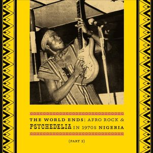 World Ends: Afro Rock & Psychedelia in 1970s /  Various