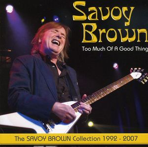 Too Much of a Good Thing: Savoy Brown Collection
