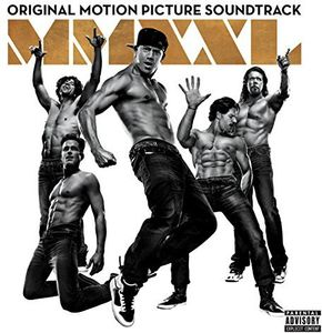 Magic Mike Xxl (Original Soundtrack) [Explicit Content]