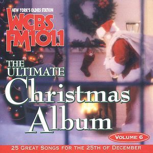 Ultimate Christmas Album 6: WCBS FM 101.1 /  Various