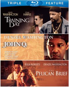 John Q /  Pelican Brief /  Training Day