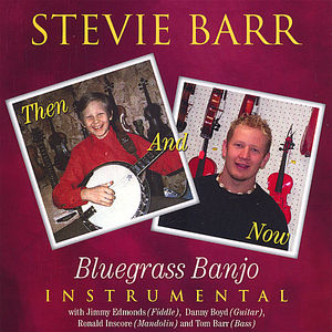 Stevie Barr-Then & Now Bluegrass Banjo