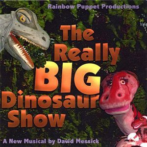 Rainbow Puppet Productions : Really Big Dinosaur Show
