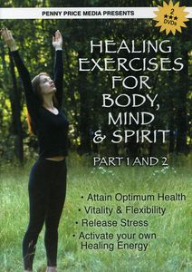 Healing Exercises for Body Mind & Spirit Part 1 &