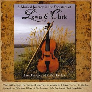 Musical Journey In The Footsteps Of Lewis and Clark