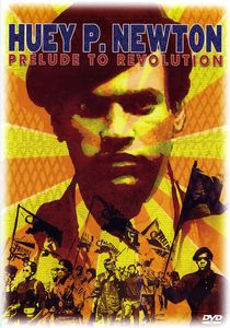 Huey P Newton: Prelude to Revolution