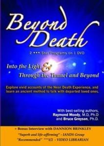 Beyond Death with Raymond Moody M.D, Ph.D and Bruce Greysonn, Ph.D.