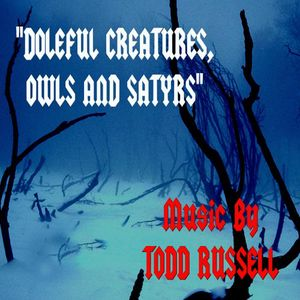 Doleful Creatures Owls & Satyrs