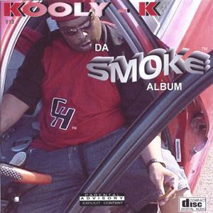 Kooly-K : Da Smoke Album