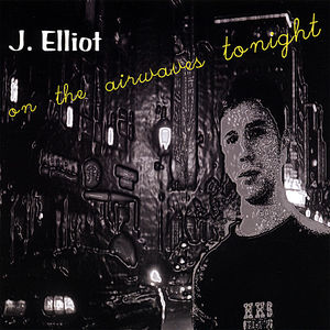 Elliot, J. : On the Airwaves Tonight