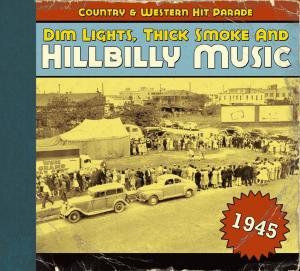 1945-Dim Lights Thick Smoke & Hilbilly Music Count