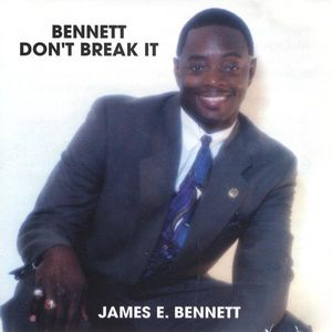 Bennett Don't Break It