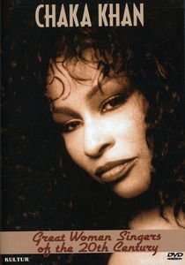 Great Women Singers Of The 20th Century: Chaka Khan