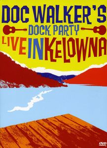 Dock Party-Live in Kelowna (DVD) [Import]