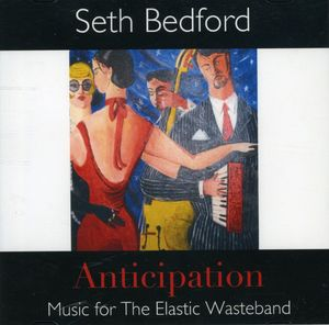 Anticipation: Music for The Elastic Wasteband