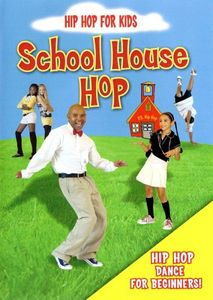 Hip Hop For Kids: School House Hop [Color]