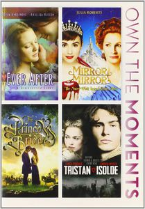 Ever After /  Mirror Mirror /  The Princess Bride /  Tristan & Isolde