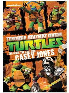 Teenage Mutant Ninja Turtles: The Good, The Bad, And Casey Jones