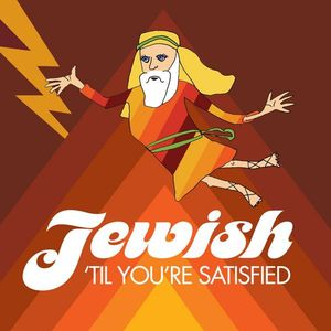 Jewish Til You're Satisfied