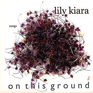 Kiara, Lily : On This Ground