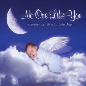 No One Like You-Christian Lullabies for Little Ang