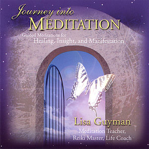 Journey Into Meditation: Guided Meditations for