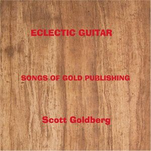Songs of Gold Publishing-Eclectic Guitar