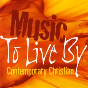 Music to Live By: Contemporary Christian /  Various