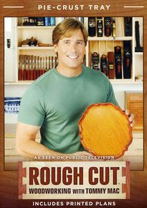 Rough Cut - Woodworking Tommy Mac: Pie-Crust Tray