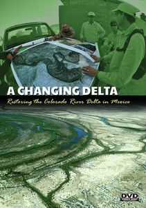 A Changing Delta: Restoring the Colorado River Delta in Mexico
