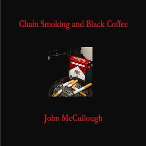 Chain Smoking & Black Coffee