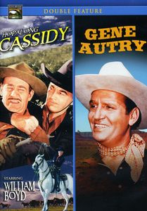 Hopalong Cassidy & Gene Autry