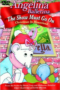 Angelina Ballerina: Show Must Go On - Christmas In Mouseland [Instructional]