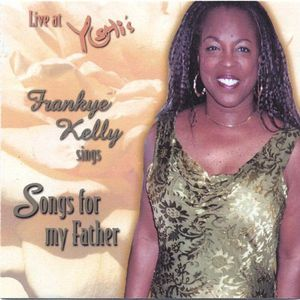 Live at Yoshis Frankye Kelly Sings Songs for My Fa