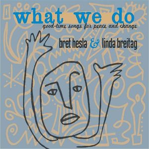 What We Do: Good-Time Songs for Peace & Change