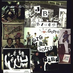 JB Blues: Gotta Gig Gotta Band