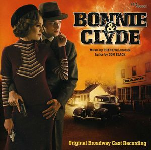 Bonnie & Clyde Original Broadway Cast Recording [Import]