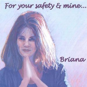 For Your Safety & Mine